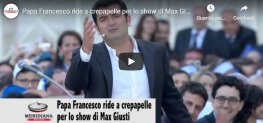Papa Francesco – in questo video mostreremo uno show di Max Giusti in Piazza San Pietro che con le sue strepitose battute farà ridere a crepapelle anche il Papa.