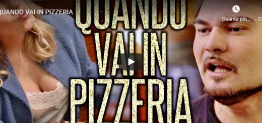 Quando vai in pizzeria