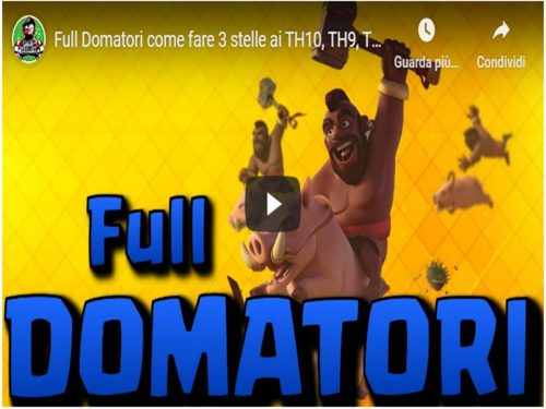 Clash of Clans – Full Domatori come fare 3 stelle ai TH10, TH9, TH8 e TH7