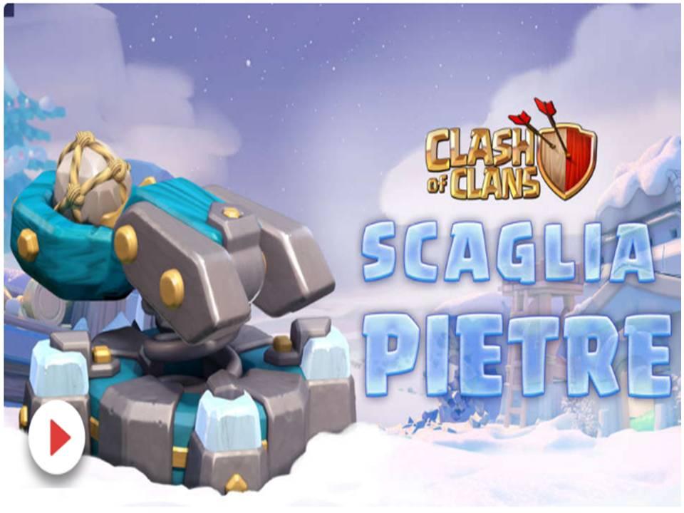 Clash of Clans - lo Scagliapietre!