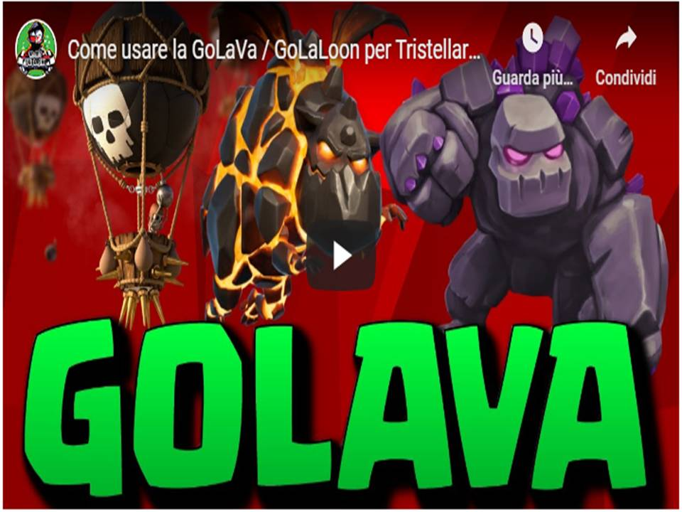 Clash of Clans – GoLaVa o GoLaLoon una strategia Ibrida e avanzata
