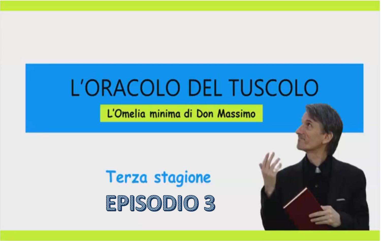 L'oracolo del Tuscolo – 3° Stagione Episodio 3